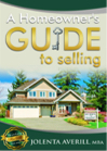 Homeowner's Guide to Selling by Jolenta E. Averill, Broker